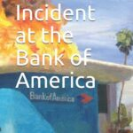 Incident at the Bank of America by Tim Farrington